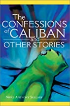 The Confessions of Caliban and Other Stories…
