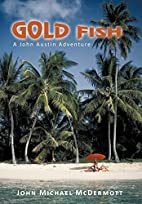 Gold Fish: A John Austin Adventure by John…