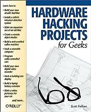 Hardware Hacking Projects for Geeks de Scott…