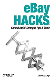eBay Hacks: 100 Industrial-Strength Tips and…