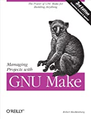 Managing Projects with GNU Make: The Power…