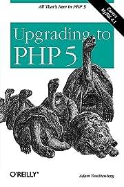 Upgrading to PHP 5 af Adam Trachtenberg