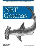 couverture du livre .NET Gotchas: 75 Ways To Improve Your C# And VB.NET Programs
