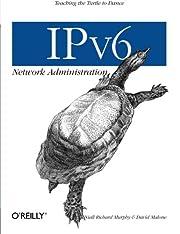 IPv6 Network Administration af David Malone