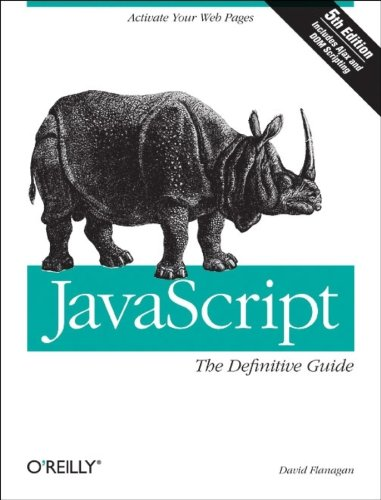 JavaScript: The Definitive Guide written by David Flanagan