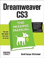 Dreamweaver CS3: The Missing Manual de David…