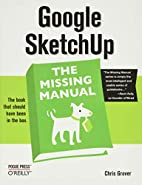 Google SketchUp: The Missing Manual by Chris…