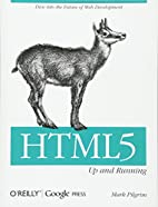 HTML5: Up and Running by Mark Pilgrim