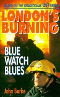 (Good)-London's Burning: Blue Watch Blues (Paperback)-Burke, John-067185447X