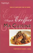 Ma Cuisine by Auguste Escoffier