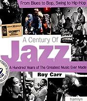 A Century of Jazz – tekijä: Roy Carr