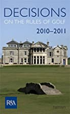Decisions on the Rules of Golf 2010 by R&A