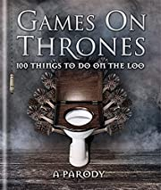 Games on Thrones: 100 things to do on the…