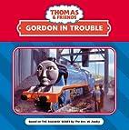 Gordon in Trouble by W. Awdry
