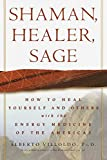 Shaman, Healer, Sage : How to Heal Yourself and Others with the Energy Medicine of the Americas