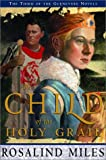 Child of the Holy Grail (Guenevere Trilogy)