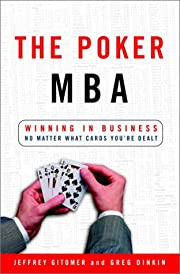 The Poker MBA: Winning in Business No Matter…