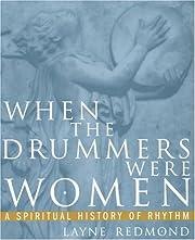 When the Drummers Were Women: A Spiritual…