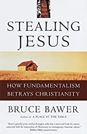 Stealing Jesus : how fundamentalism betrays…