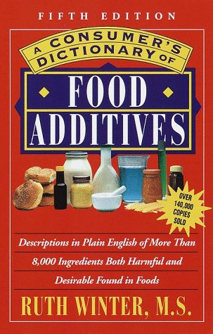 Consumer S Dictionary Of Food Additives