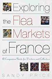 Exploring the Flea Markets of France: A…