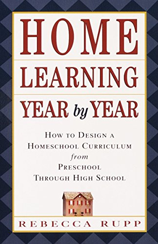 # 4 – Home Learning Year by Year, by Rebecca Rupp