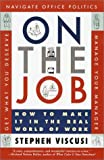 On the job : how to make it in the real world of work / Stephen Viscusi