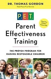 Parent Effectiveness Training: The Proven…