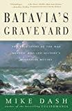 Batavia's Graveyard: The True Story of the Mad Heretic Who Led History's Bloodiest Mutiny @amazon.com
