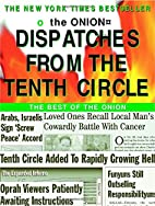 Dispatches From The Tenth Circle: The Best…