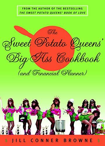 The Sweet Potato Queens' Big-Ass Cookbook (and Financial Planner), Jill Conner Browne
