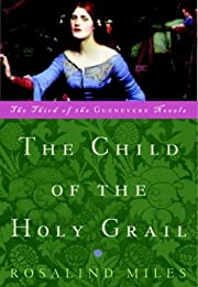 The Child of the Holy Grail: The Third of…
