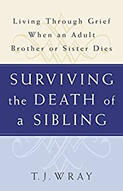 Surviving the Death of a Sibling : Living…