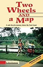 Two Wheels And A Map: A Solo Bicycle Journey…