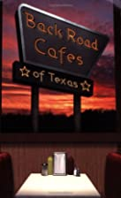 Back Road Cafes of Texas by Leo Buis
