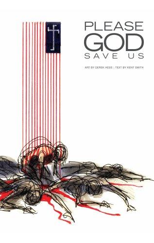 Please God Save Us, Derek Hess; Kent Smith