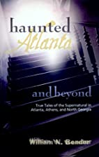 Haunted Atlanta and Beyond: True Tales of…