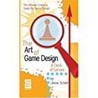 The Art of Game Design: A Deck of Lenses by…