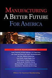 Manufacturing a better future for America…