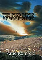 The Pied Piper of Woodstock by Artie…