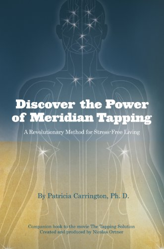 Discover the Power of Meridian Tapping: A Revolutionary Method for Stress-Free Living, Patricia Carrington