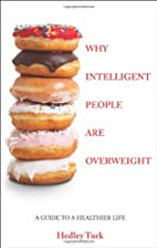 Why Intelligent People Are Overweight by…