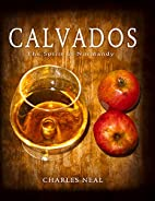 Calvados: The Spirit of Normandy by Charles…