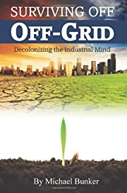 Surviving Off Off-Grid: Decolonizing the…