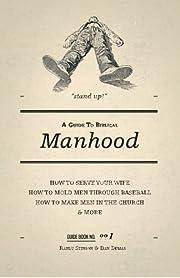 A Guide to Biblical Manhood av Randy Stinson