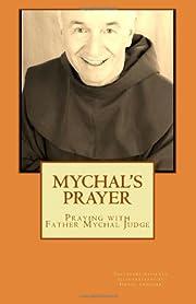 Mychal's Prayer: Praying with Father Mychal…