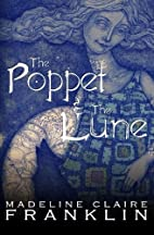 The Poppet and the Lune by Madeline Claire…