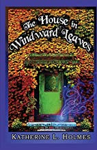 The House in Windward Leaves by Katherine L.…