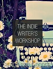 The Indie Writer's Workshop av Renda Dodge