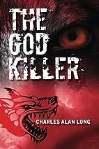 The God Killer by Charles Alan Long